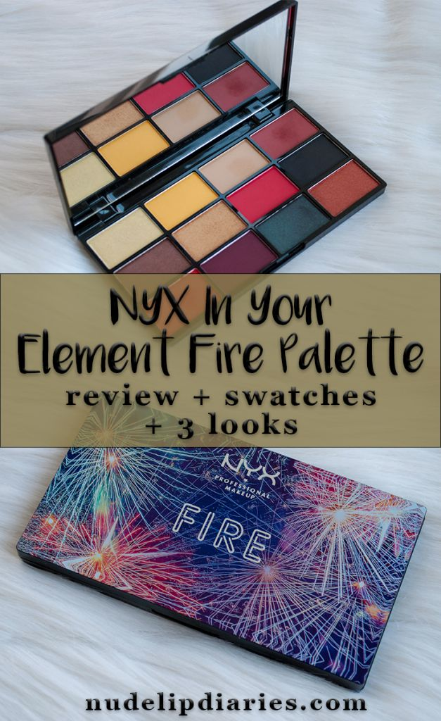 NYX In Your Element Shadow Palette in Fire - Review and 3 Looks || http://nudelipdiaries.com/2018/03/27/nyx-in-your-element-shadow-palette-in-fire-review-and-3-looks/ || #bblogger #beautyblogger #nyxcosmetics #nyxpalette #eyeshadowpalette #eyeshadowlooks #eyeshadow #warmeyeshadow #nyx #inyourelement #inyourelementfire #makeupblogger