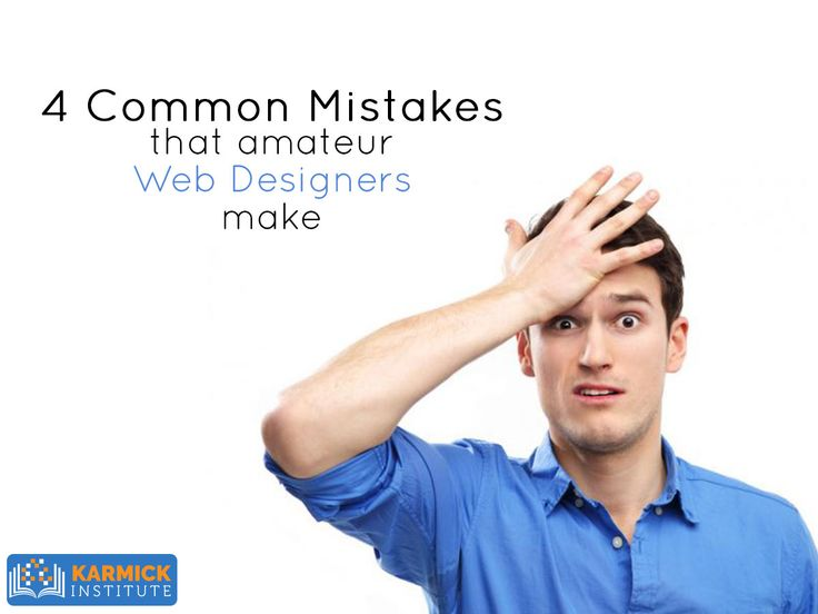 4 Common Mistakes that Amateur Web Designers Make! A must-read for young web designers. http://ht.ly/D7Gq30ekujs