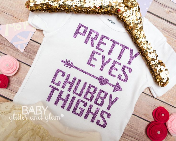 Pretty Eyes Chubby Thighs Baby Girl Bodysuit, Thick Thighs and Pretty ...
