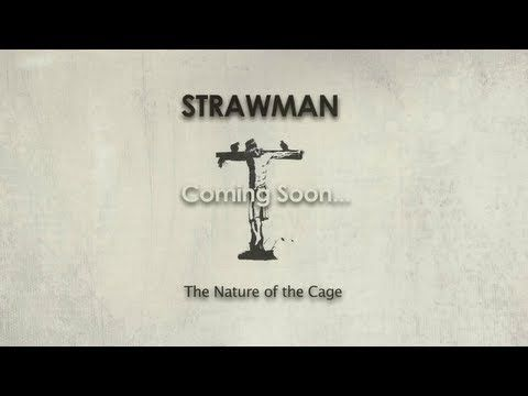 Strawman - The Nature of the Cage