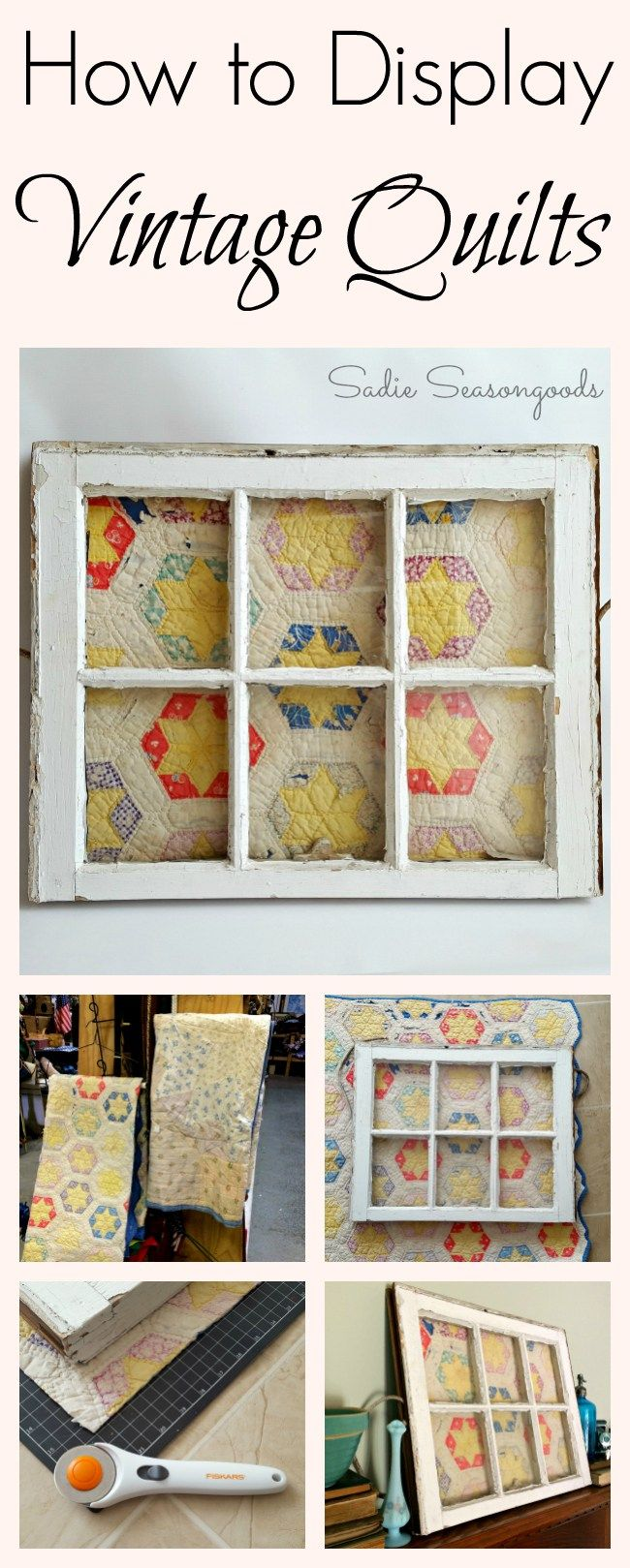 Displaying, preserving, and repurposeing vintage quilts- especially the well-loved, tattered ones that are in bad shape- is amazingly easy when you pair it with an antique salvaged window! Perfectly beautiful on a mantel or hung on a wall. A lovely, shabby upcycle from #SadieSeasongoods / www.sadieseasongoods.com