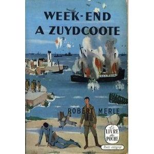 Robert Merle - Week-end à Zuydcoote
