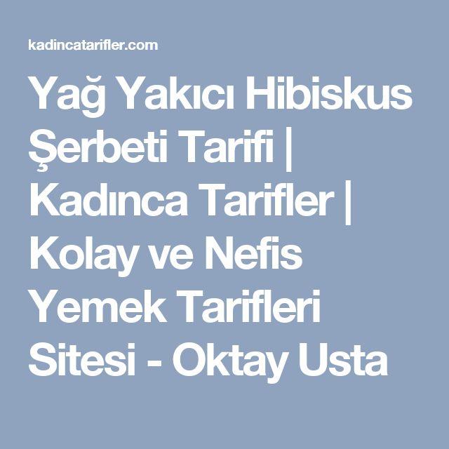 Yağ Yakıcı Hibiskus Şerbeti Tarifi | Kadınca Tarifler | Kolay ve Nefis Yemek Tarifleri Sitesi - Oktay Usta