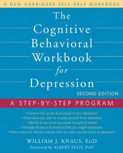 The Cognitive Behavioral Workbook for Depression: A Step-by-Step Program by Bill Knaus MS  CAS  EDD,http://www.amazon.com/dp/1608823806/ref=cm_sw_r_pi_dp_mTmzsb0SP5A6PECN
