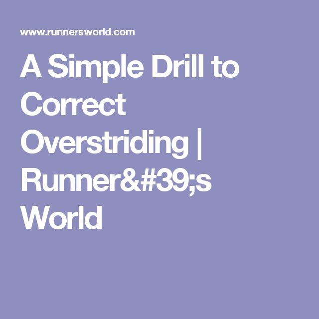 A Simple Drill to Correct Overstriding | Runner's World