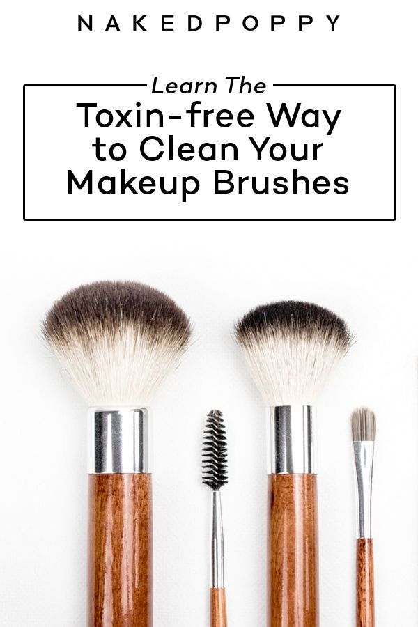 How To Clean Your Makeup Brushes The Non Toxic Way Nakedpoppy How To Clean Makeup Brushes Clean Makeup Makeup Yourself