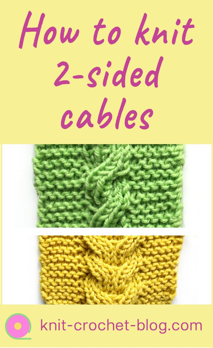 How to knit double-sided cables. Knitting reversible cables. Step by step video tutorial. #knitting #knittingtutorial