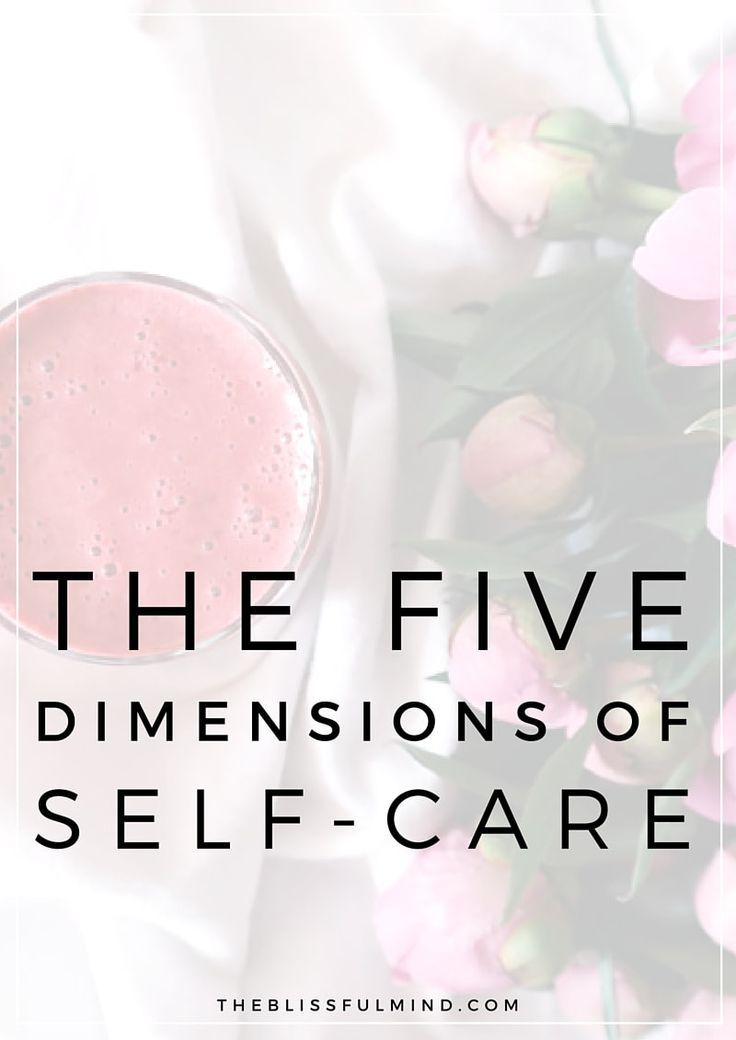 The five dimensions of self-care. Good for thinking up your ways of self-care - remember to think about the different dimensions.