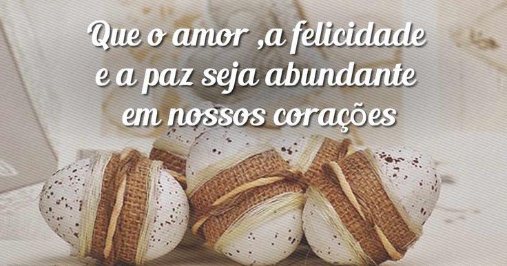 awesome Que o amor ,a felicidade  e a paz seja. #pascoa