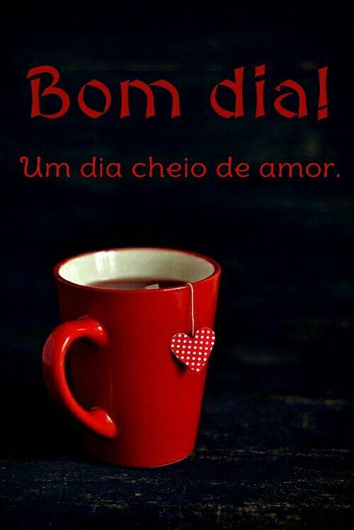 Um dia cheio de Amor, meu Amor!!! Bom Dia para nós e um dia fácil meu Amor !!! Eu Te Amo !!!