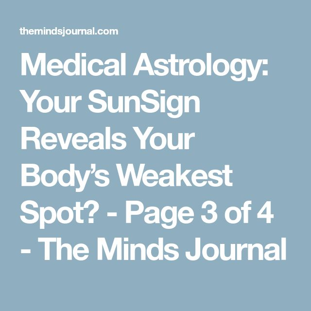 Medical Astrology: Your SunSign Reveals Your Body's Weakest Spot? - Page 3 of 4 - The Minds Journal