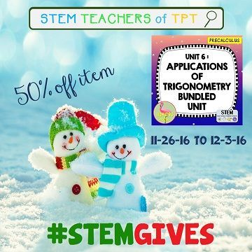 Secondary STEM Teachers of TpT want to #STEMGIVES back to our followers. I've marked down this PreCalculus Applications of Trigonometry Bundle to 50% off for the week of Black Friday and Cyber Monday. Just search #STEMGIVES.