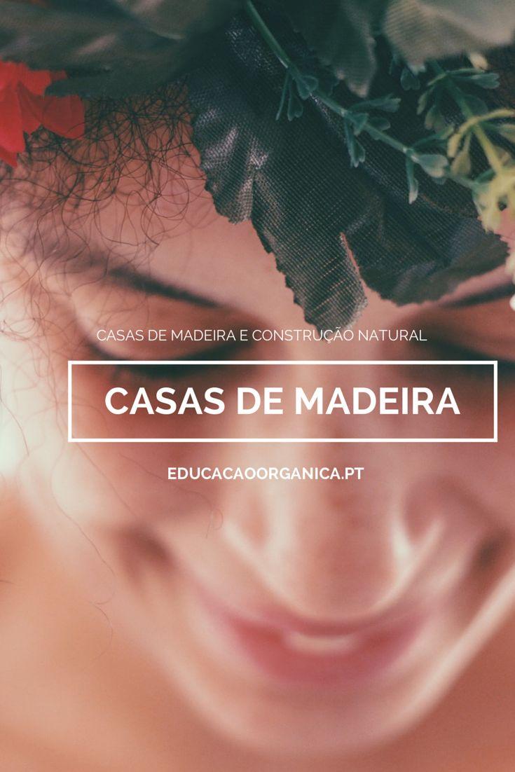 Casas de Madeira e outras formas de Construção Natural