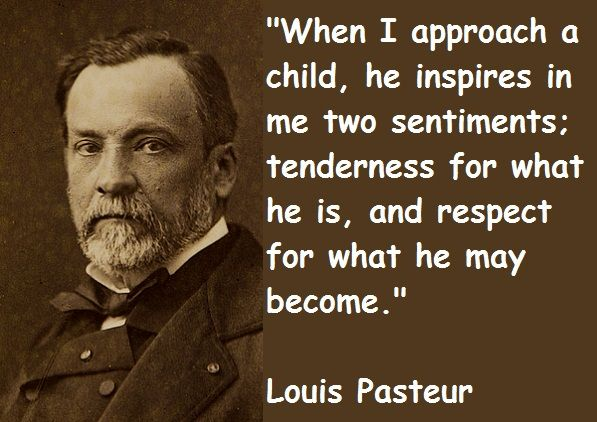 """Louis Pasteur spent years working on a vaccine. Just as he was about to experiment on himself, a nine-year-old boy, Joseph Meister, was bitten by a rabid dog. The boy's mother begged Pasteur to experiment on her son. Pasteur injected the boy for 10 days -- and the boy lived. Decades later, of all things Pasteur could have etched on his tombstone, he asked for 3 words, """"Joseph Meister lived."""" Pasteur believed our greatest legacy to be those who live eternally because of our effort"""