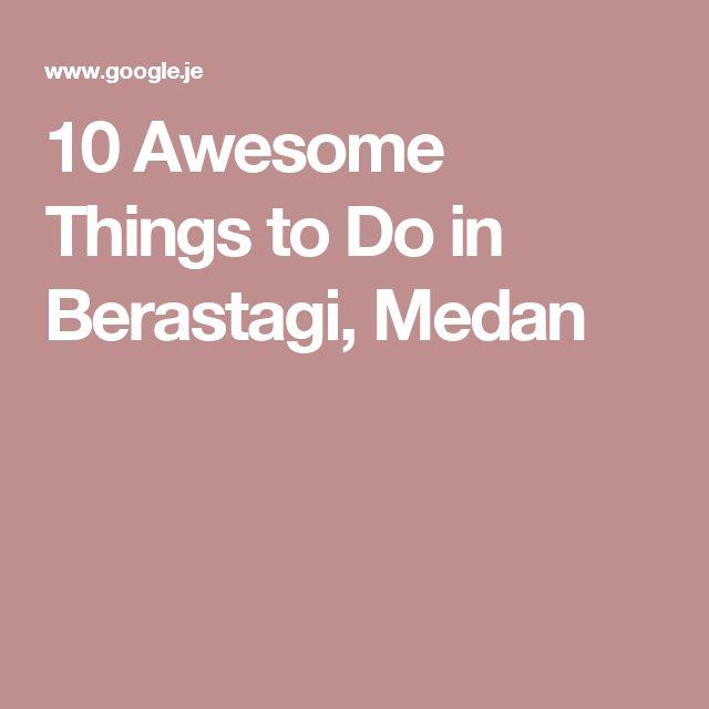 10 Awesome Things to Do in Berastagi, Medan