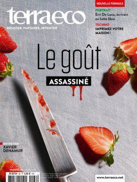 Terra Eco n°66 d'avril 2015 *Le gout assassiné *Sommaire disponible ici http://www.terraeco.net/Le-gout-assassine,59034.html