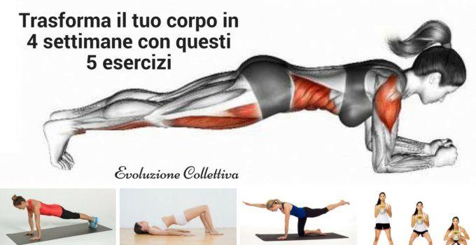 Trasforma il tuo corpo in 4 settimane con questi 5 esercizi