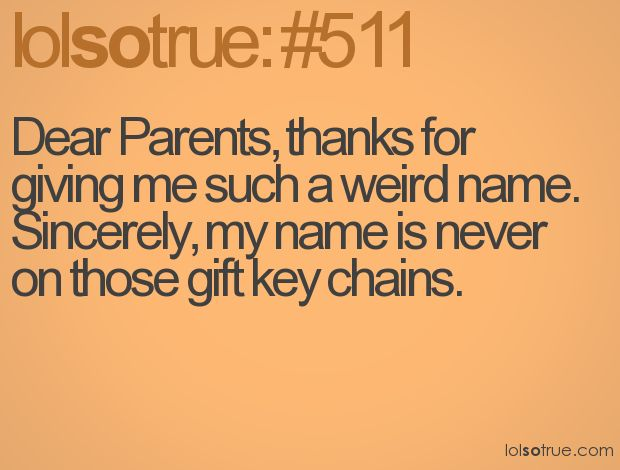 True storyLife, Names, Funny, So True, Daughters, Kids, Keychains, Keys Chains, True Stories