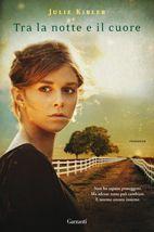 Tra la notte e il cuore - Kibler Julie - Garzanti Libri