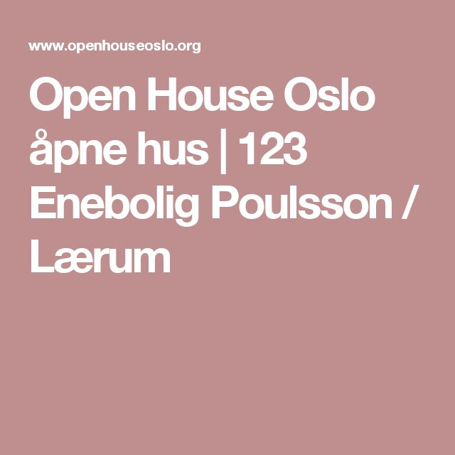 Open House Oslo åpne hus | 123 Enebolig Poulsson / Lærum