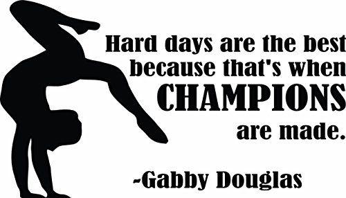 Gabby Douglas Hard Days Make Champions Quote- Gymnastica…