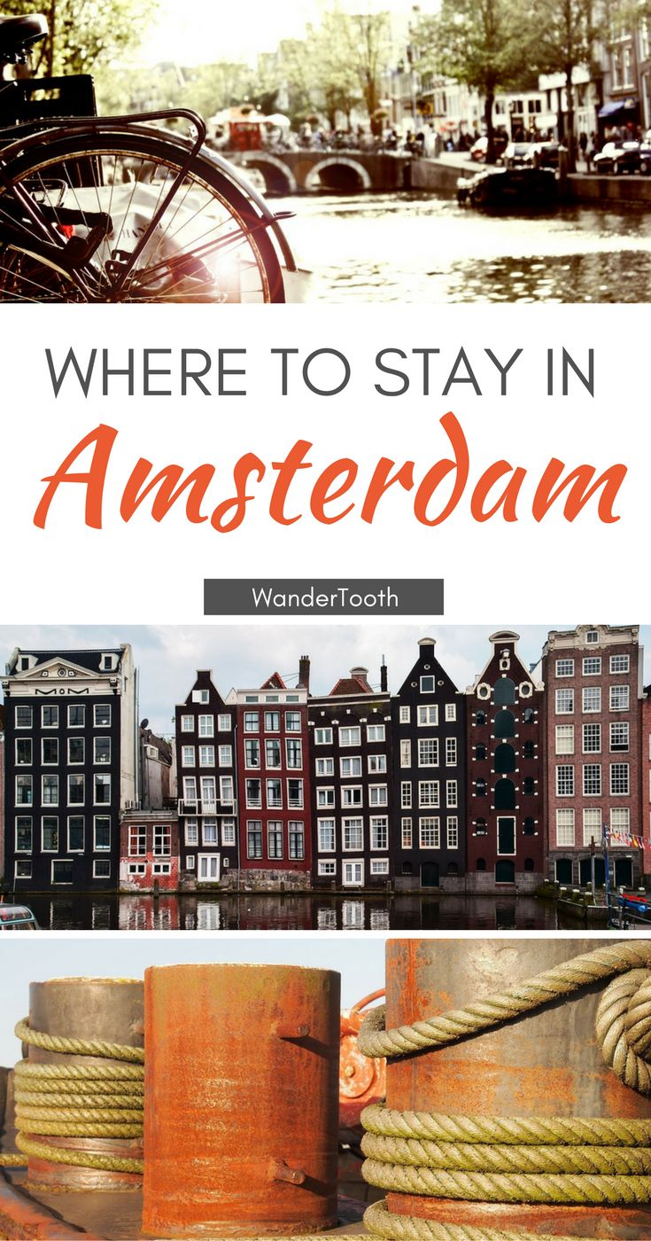 Where to stay in Amsterdam, Netherlands: all you need to know about Amsterdam's best neighborhoods. Tips and recommendations for places to stay in Amsterdam. | Amsterdam Travel Tips | Amsterdam city guide - @WanderTooth