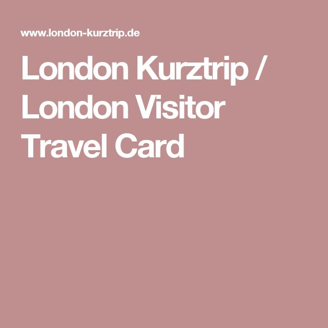 London Kurztrip / London Visitor Travel Card