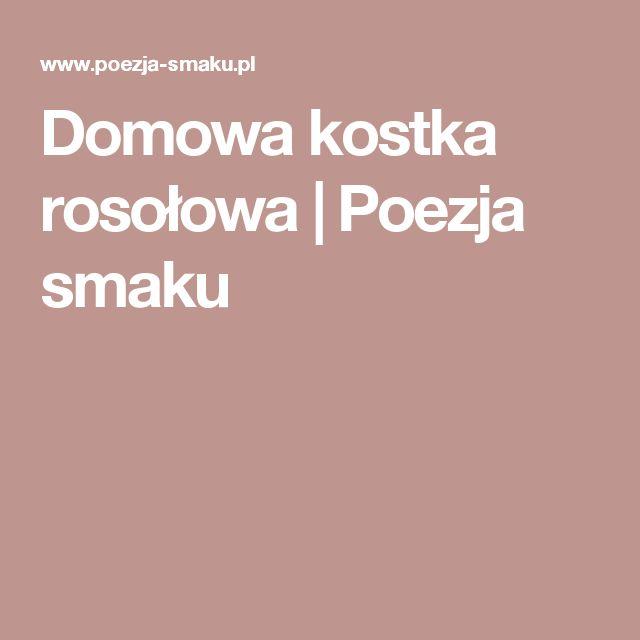Domowa kostka rosołowa | Poezja smaku