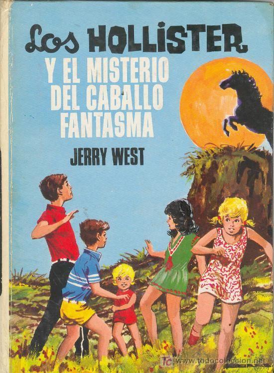 LOS HOLLISTER Y EL MISTERIO DEL CABALLO FANTASMA - JERRY WEST / 1 ª EDICION 1971  EDICIONES TORAY -
