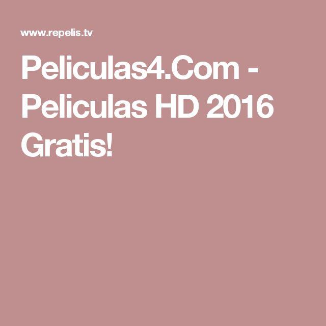 Peliculas4.Com - Peliculas HD 2016 Gratis!