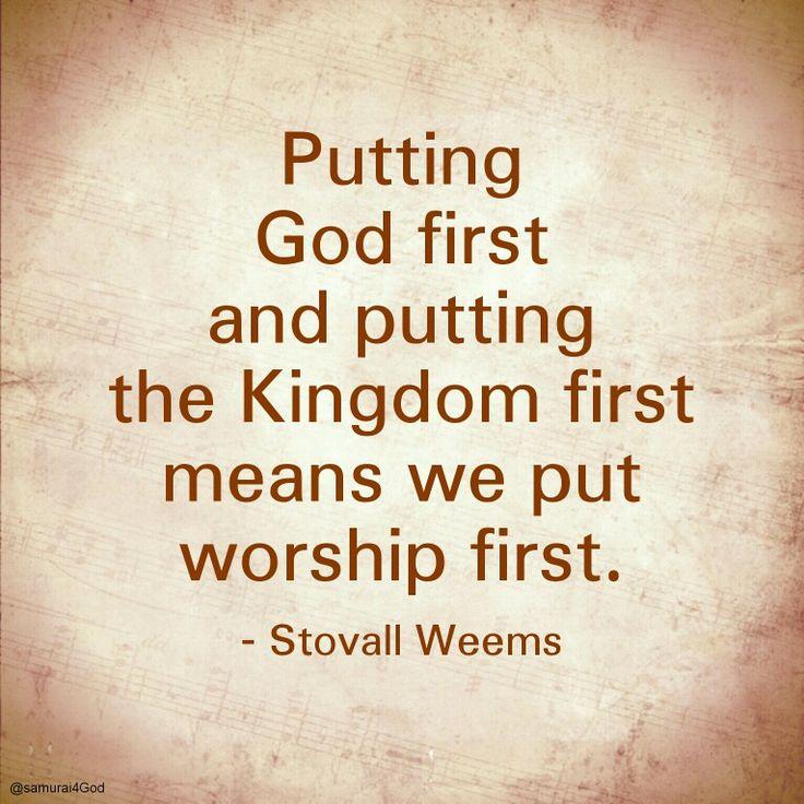 """Stovall Weems: """"Poner a Dios primero y poner su Reino primero significa poner la adoración primero."""""""