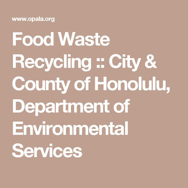 Food Waste Recycling :: City & County of Honolulu, Department of Environmental Services