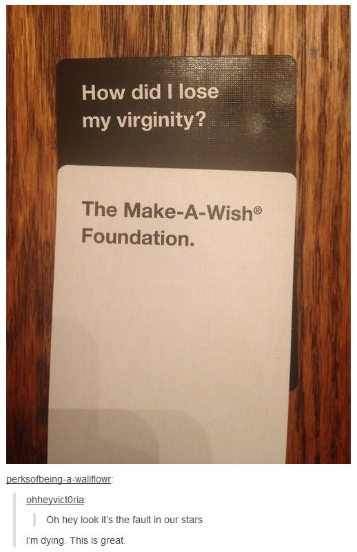 One of the best played hands of Cards Against Humanity I have ever seen- The Fault In Our Stars