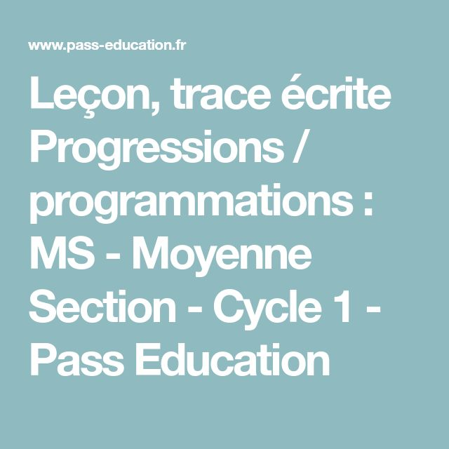 Leçon, trace écrite Progressions / programmations : MS - Moyenne Section - Cycle 1 - Pass Education