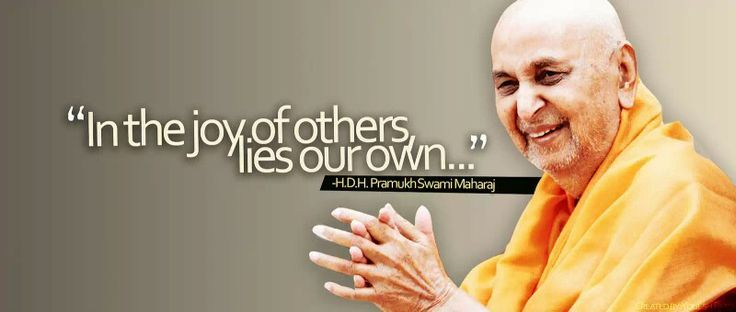 Quote to live by: His Divine Holiness Pramukh Swami Maharaj ...
