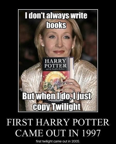 First Harry Potter came out in 1997--First Twilight came out in 2005. Thank you