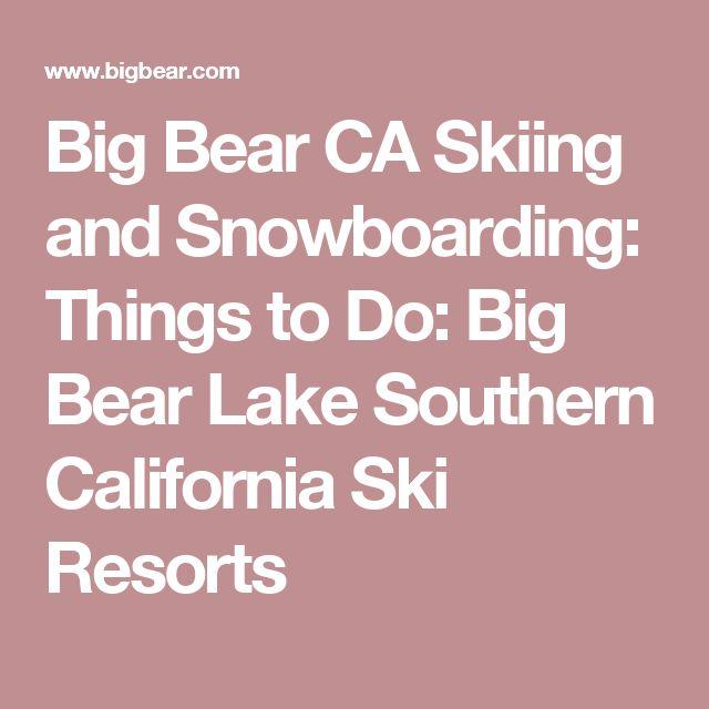 Big Bear CA Skiing and Snowboarding: Things to Do: Big Bear Lake Southern California Ski Resorts