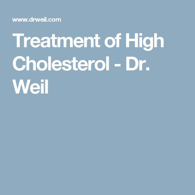 Treatment of High Cholesterol - Dr. Weil
