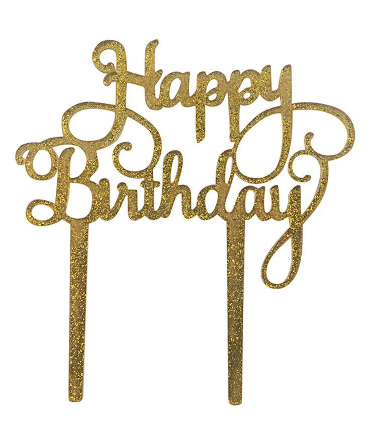 Look at this #zulilyfind! Gold Glitter 'Happy Birthday' Acrylic Cake Topper by Unik Occasions #zulilyfinds