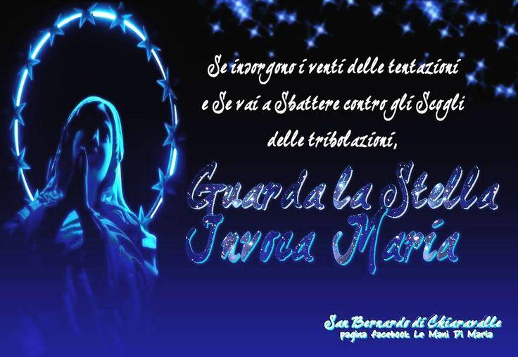 """""""Guarda la stella Invoca Maria  San Bernardo di Chiaravalle"""""""