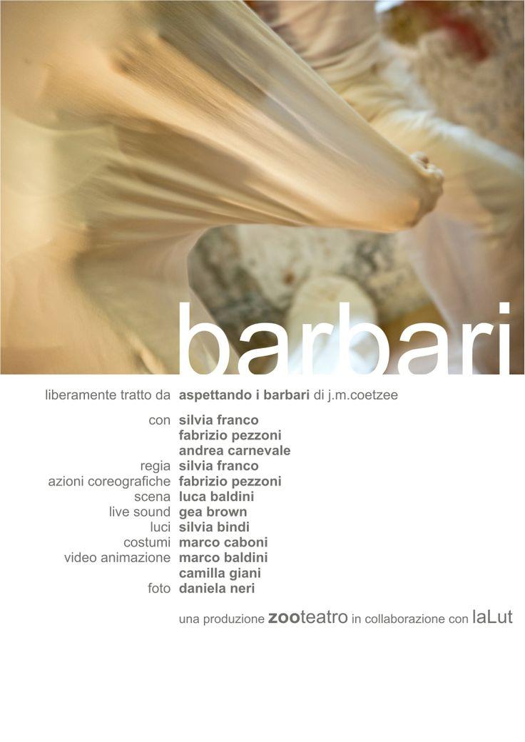 """locandina """"Barbari""""  Una produzione  Zooteatro & Lalut"""