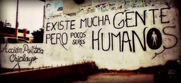 Existe mucha gente pero pocos seres Humanos #Acción Poética Chiclayo #accionpoetica