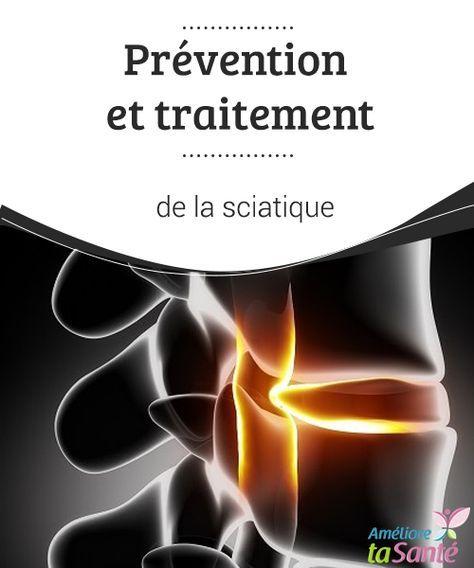 Prévention et traitement de la sciatique Vous souffrez d'une sciatique ? Venez découvrir nos conseils pour la prévention et le traitement de la sciatique, si douloureuse !