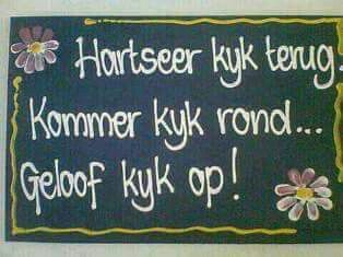 Hartseer kyk terug - Kommer kyk rond - Geloof kyk op! #Afrikaans #Heartaches&Hardships #iBelieve