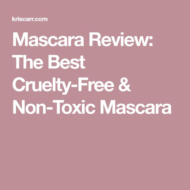 Mascara Review: The Best Cruelty-Free & Non-Toxic Mascara