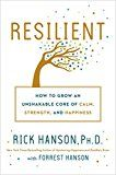 Resilient: How to Grow an Unshakable Core of Calm Strength and Happiness by Rick Hanson (Author) Forrest Hanson (Author) #Kindle US #NewRelease #SelfHelp #eBook #ad