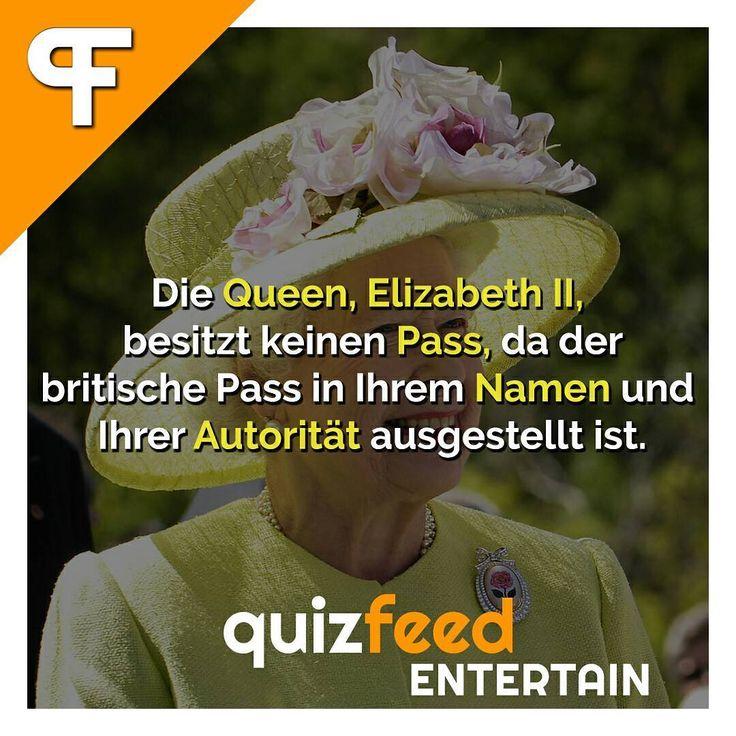 Die Queen, Elizabeth II, besitzt keinen Pass, da der britische Pass in Ihrem Namen und Ihrer Autorität ausgestellt ist.