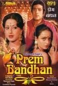 Prem Bandhan is a 1979 Hindi film directed by Ramanand Sagar. The film stars Rajesh Khanna, Rekha and Moushumi Chatterjee as the lead actors. The story revolves around the adventures of Rajesh Khanna when he loses his memory by meeting with an accident and falls prey to Amnesia. He falls in love with a fisher woman and gets married whereas his sophisticated city bred girlfriend keeps waiting for him in the city