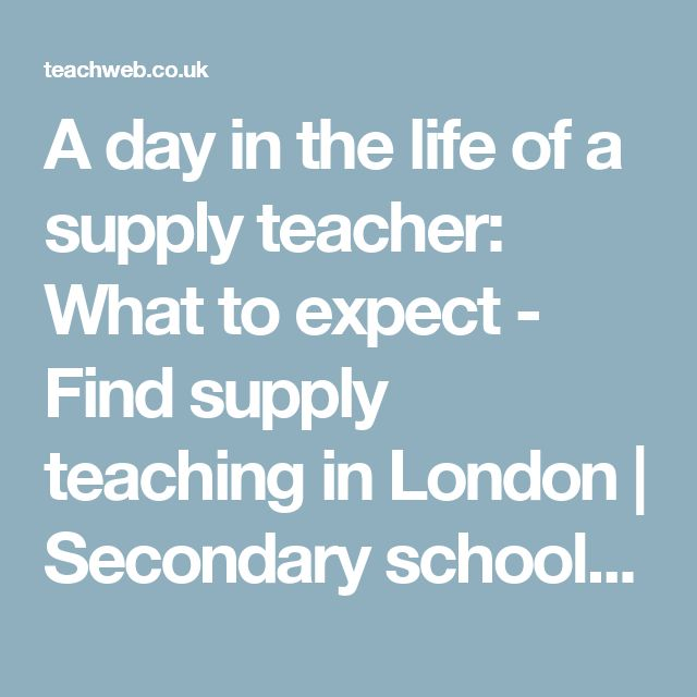 A day in the life of a supply teacher: What to expect - Find supply teaching in London | Secondary school teaching jobs - teachweb