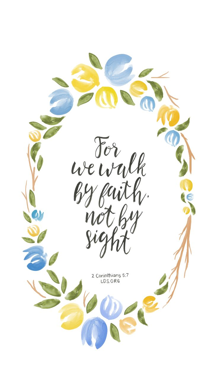For we walk by faith, not by sight.  —2 Corinthians 5:7 #LDS